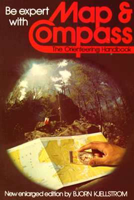 Image for Be Expert With Map & Compass: The Complete Orienteering Handbook