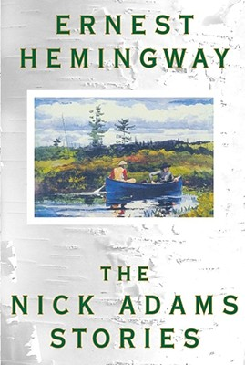 The Nick Adams Stories, Hemingway, Ernest
