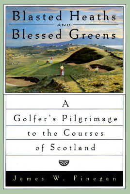 Blasted Heaths And Blessed Greens, Finegan, James W.