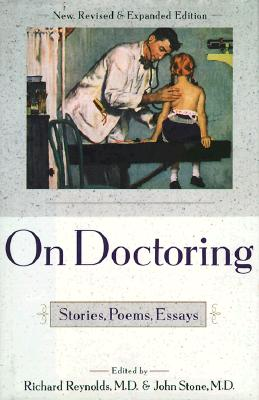 Image for On Doctoring: Stories, Poems, Essays; New, Rivised and Expanded Edition