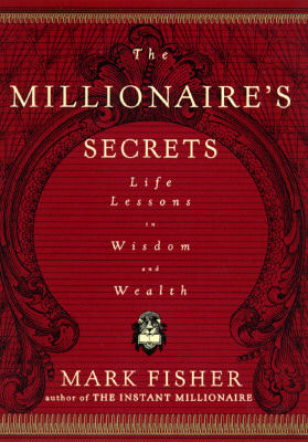 Image for The Millionaire's Secrets: Life Lessons in Wisdom and Wealth