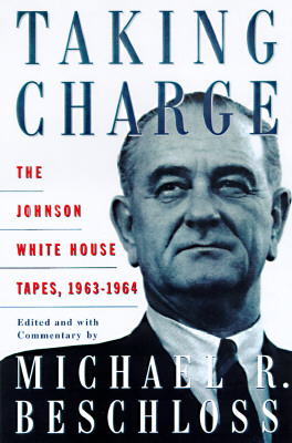 Image for Taking Charge : The Johnson White House Tapes, 1963-1964