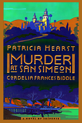 Murder At San Simeon (Signed), Hearst, Patricia;  Biddle, Cordelia Frances
