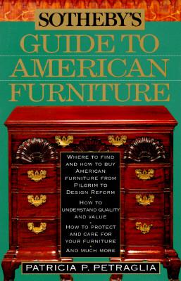 Sotheby's Guide to American Furniture, Petraglia, Patricia