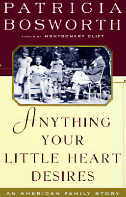 Image for Anything Your Little Heart Desires: An American Family Story