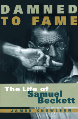 Image for Damned to Fame: The Life of Samuel Beckett