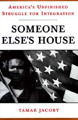 Image for Someone Else's House: American's Unfinished Struggle for Integration