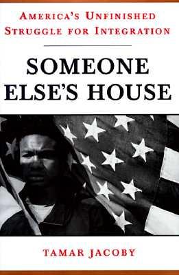Image for Someone Else's House: American's Unfinished Struggle for Integration