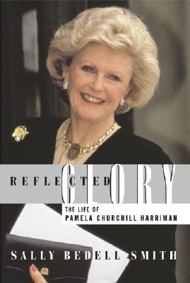 Image for Reflected Glory: The Life of Pamela Churchill Harriman