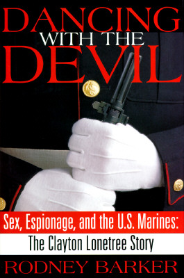 Image for Dancing with the Devil: Sex, Espionage and the U.S. Marines: The Clayton Lonetree Story