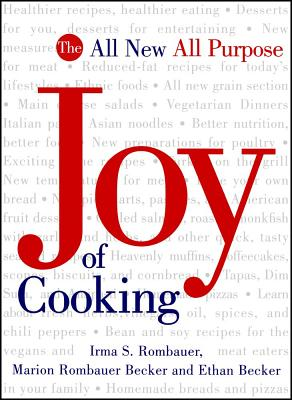 The All New All Purpose: Joy of Cooking, Irma S. Rombauer; Marion Rombauer Becker; Ethan Becker
