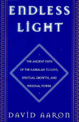 Image for Endless Light: The Ancient Path of the Kabbalah to Love, Spiritual Growth, and Personal Power