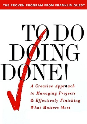 Image for To Do Doing Done: A Creative Approach to Managing Projects & Effectively Finishing What Matters Most