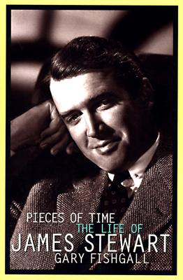 Image for Pieces of Time: The Life of James Stewart