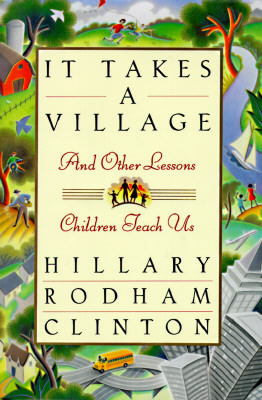 Image for It Takes a Village: And Other Lessons Children Teach Us