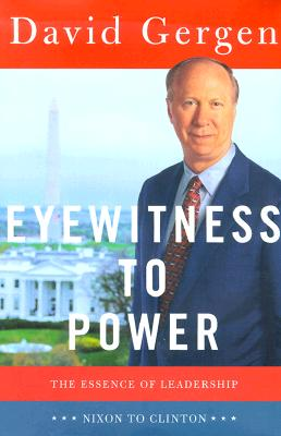 Image for Eyewitness to Power: The Essence of Leadership: Nixon to Clinton