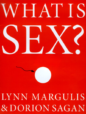 What Is Sex, Lynn Margulis; Dorion Sagan