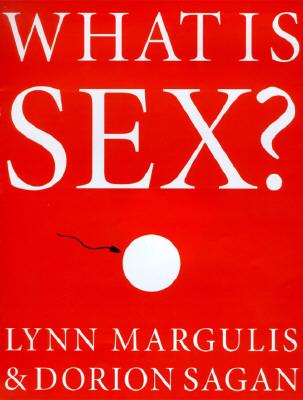 What Is Sex, Lynn Margulis; Dorion Sagan