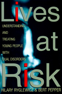Image for LIVES AT RISK: Understanding and Treating Young People with Dual Disorders