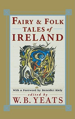Fairy & Folk Tales of Ireland, William Butler Yeats