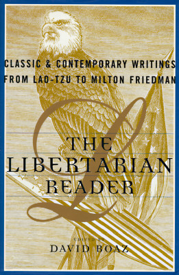 Image for LIBERTARIAN READER: Classic & Contemporary Writings from Lao-Tzu to Milton Fried