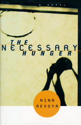 Image for The NECESSARY HUNGER: A Novel