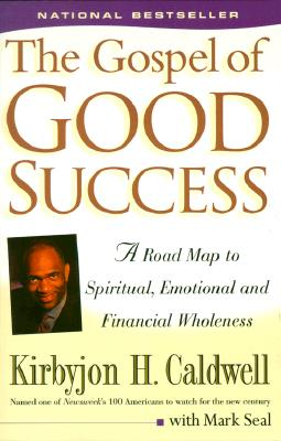 Image for The Gospel of Good Success: A Six-Step Program to Spiritual, Emotional and Financial Success