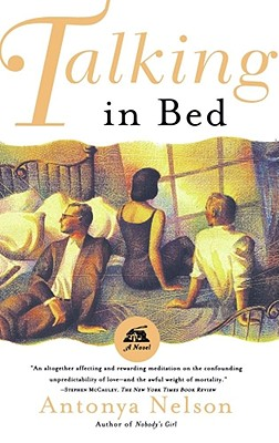 Talking in Bed, ANTONYA NELSON