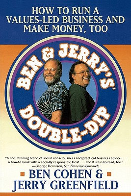 Image for Ben & Jerry's Double-Dip: How to Run a Values-Led Business and Make Money, Too