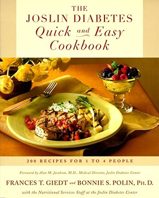 The Joslin Diabetes Quick and Easy Cookbook: 200 Recipes for 1 to 4 People, Giedt, Frances; Polin, Bonnie