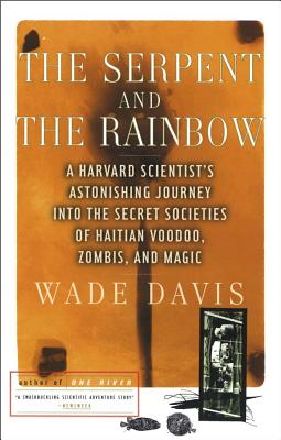 Image for The Serpent and the Rainbow: A Harvard Scientist's Astonishing Journey into the Secret Societies of Haitian Voodoo, Zombis, and Magic
