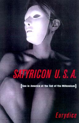 Image for Satyricon USA: A Journey Across the New Sexual Frontier