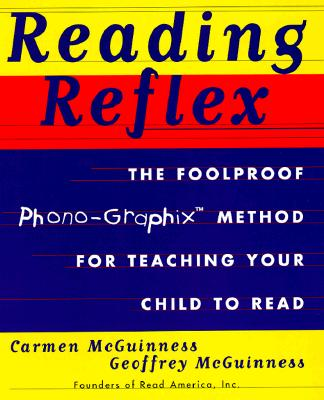 Image for Reading Reflex: The Foolproof Phono-Graphix Method for Teaching Your Child to Read