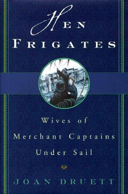 Image for Hen Frigates : Wives of Merchant Captains Under Sail