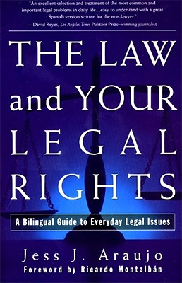 Image for The Law and Your Legal Rights/A Ley y Sus Derechos Legales: A Bilingual Guide to Everyday Legal Issues/Un Manual Bilingue Para Asuntos Legales Cotidianos