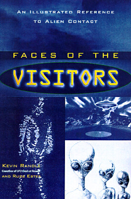 Image for Faces Of The Visitors: An Illustrated Reference To Alien Contact