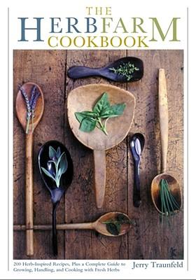 The Herbfarm Cookbook, Jerry Traunfeld