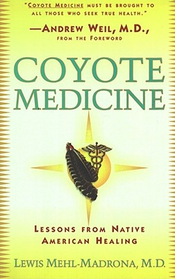 Coyote medicine, Mehl-Madrona, Lewis