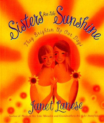 Image for Sisters Are Like Sunshine: Every Family's Treasure