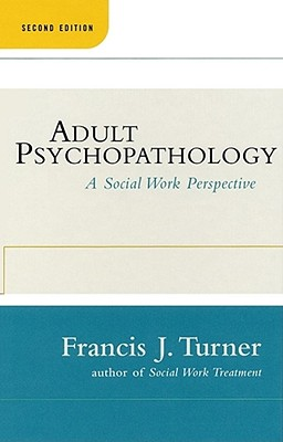 Image for Adult Psychopathology, Second Edition: A Social Work Perspective