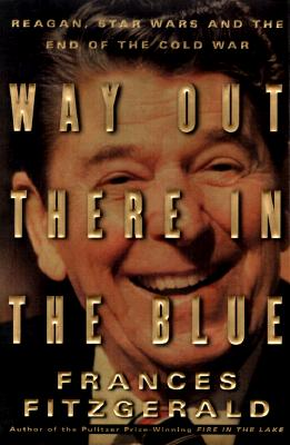 Image for Way Out There in the Blue: Reagan and Star Wars and the End of the Cold War