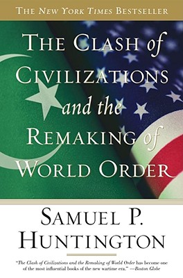Image for CLASH OF CIVILIZATIONS AND THE REMAKING OF WORLD ORDER