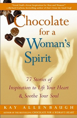 Image for Chocolate For A Woman's Spirit: 77 Stories Of Insp