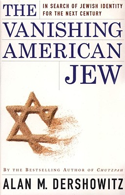 Vanishing American Jew, ALAN M. DERSHOWITZ