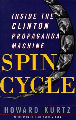 Image for Spin Cycle: Inside the Clinton Propaganda Machine