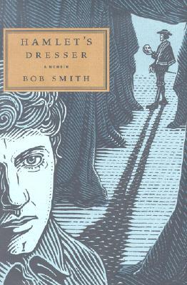 Hamlet's Dresser: A Memoir, Smith, Bob