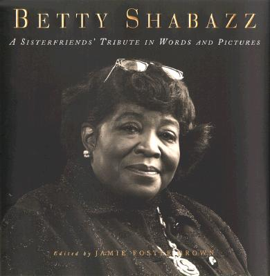 Image for Betty Shabazz: A Sisterfriends Tribute in Words and Pictures