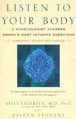 Image for Listen To Your Body: A Gynecologist Answers Womens Most Intimate Questionscompletely Revised And U