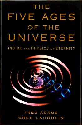 Image for FIVE AGES OF THE UNIVERSE, THE INSIDE THE PHYSICS OF ETERNITY