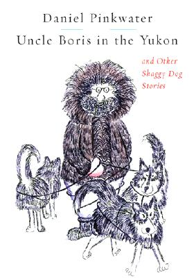 Image for Uncle Boris in the Yukon and Other Shaggy Dog Stories